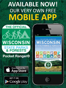 Check out our very own free mobile app. Link to Wisconsin State Parks and Forests Pocket Ranger App Website.