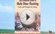 The Complete Guide to Mule Deer Hunting: Tactics and