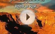 Watch Grand Canyon Adventure: River at Risk